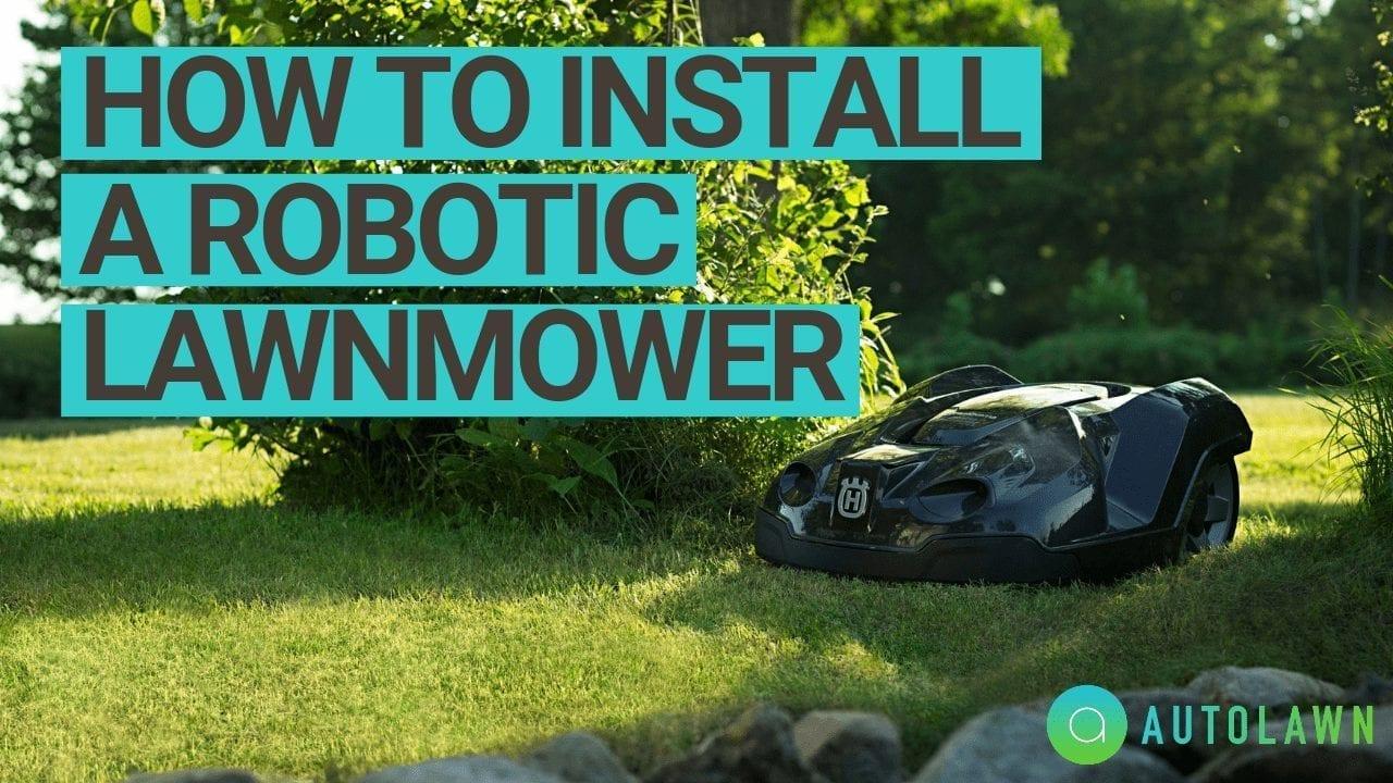 Robotic Lawnmower Installation