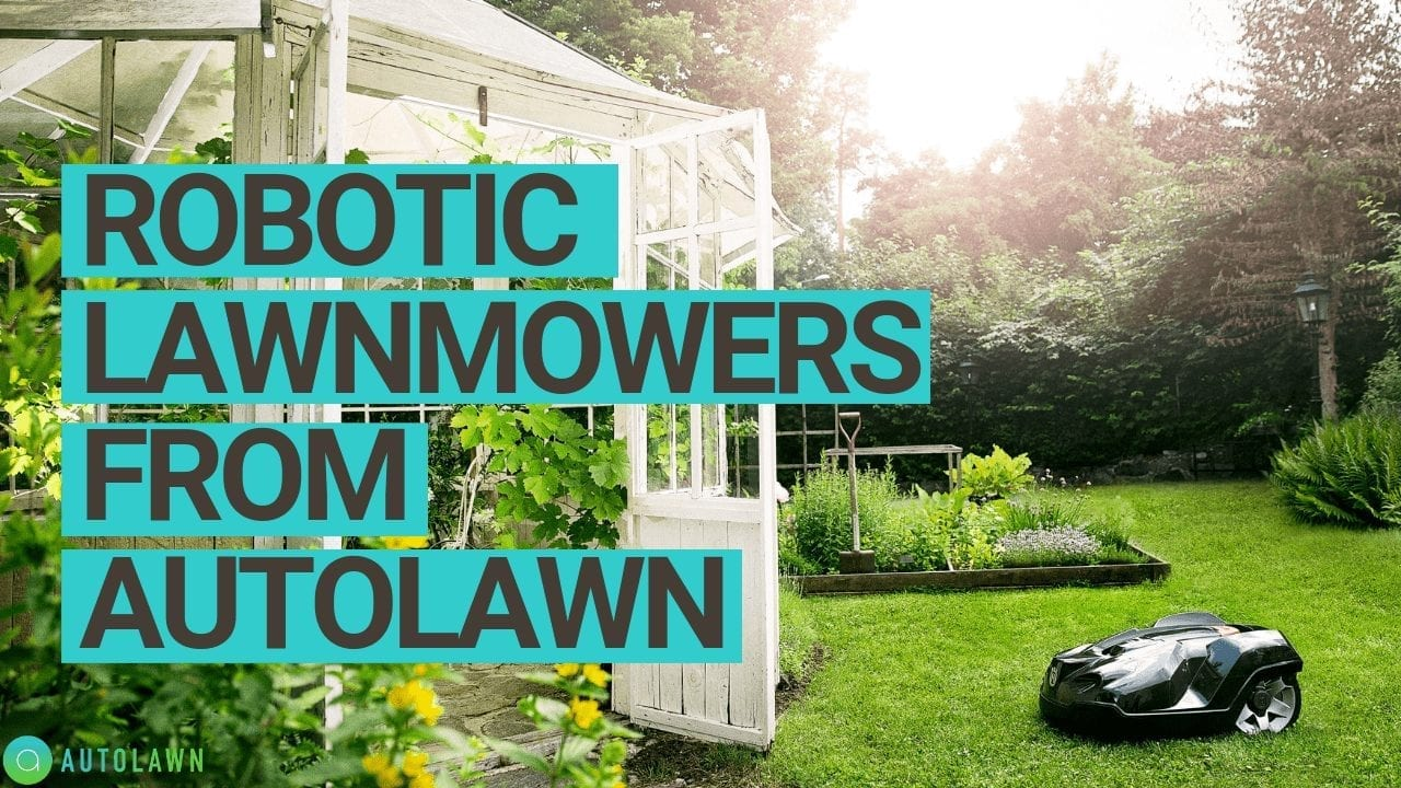Robotic lawnmowers from autolawn